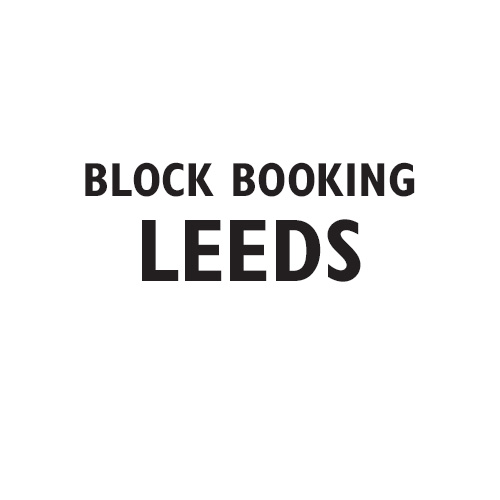 Block Booking Leeds